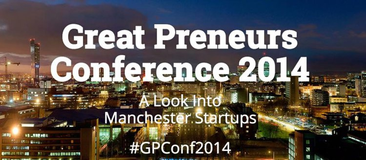 Great Preneurs 2014 Manchester Tech Startup Conference