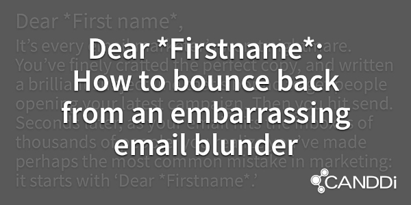 Dear *Firstname*: How to bounce back from an embarrassing email blunder