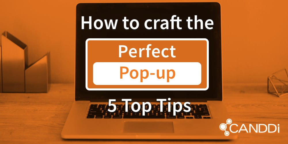How to craft the perfect pop-up: 5 top tips