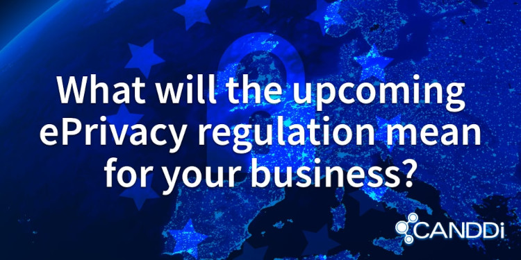 What will the upcoming ePrivacy regulation mean for your business?